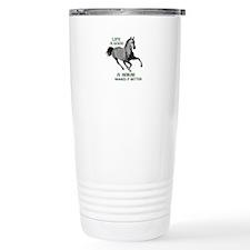 A HORSE MAKES LIFE GOOD Travel Mug