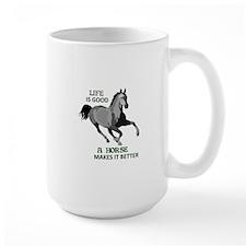 A HORSE MAKES LIFE GOOD Mugs