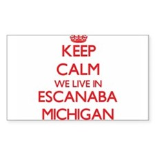 Keep calm we live in Escanaba Michigan Decal