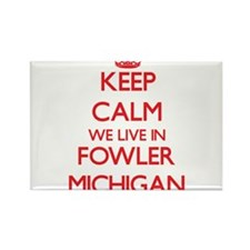 Keep calm we live in Fowler Michigan Magnets