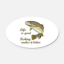 FISHING IS BETTER Oval Car Magnet