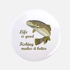 """FISHING IS BETTER 3.5"""" Button"""