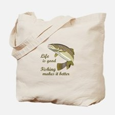 FISHING IS BETTER Tote Bag