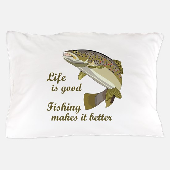 FISHING IS BETTER Pillow Case