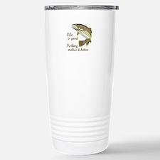 FISHING IS BETTER Travel Mug