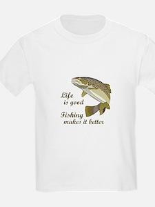FISHING IS BETTER T-Shirt