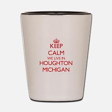 Keep calm we live in Houghton Michigan Shot Glass