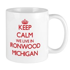 Keep calm we live in Ironwood Michigan Mugs