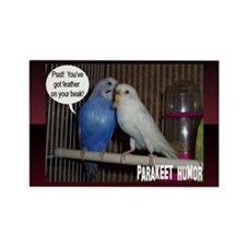 """Parakeet Humor #4"" Rectangle Magnet"