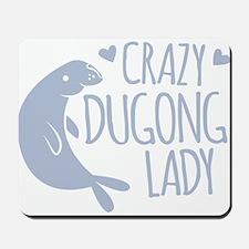 Crazy Dugong Lady Mousepad