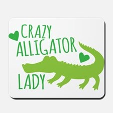 Crazy Alligator Lady Mousepad