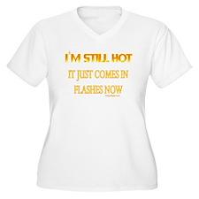 I'M STILL HOT... T-Shirt
