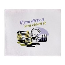 IF YOU DIRTY IT Throw Blanket