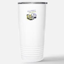 IF YOU DIRTY IT Travel Mug