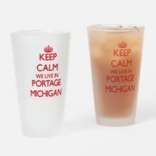 Keep calm we live in Portage Michig Drinking Glass