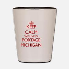Keep calm we live in Portage Michigan Shot Glass