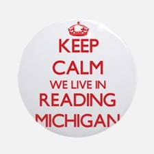 Keep calm we live in Reading Mich Ornament (Round)