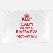 Keep calm we live in Riverview Michiga Pillow Case