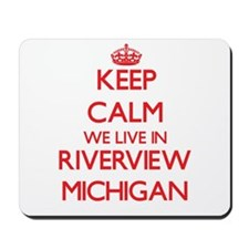 Keep calm we live in Riverview Michigan Mousepad