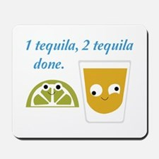 tequila 1 tequila 2 tequila Mousepad