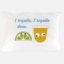 tequila 1 tequila 2 tequila Pillow Case