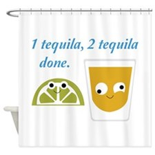 tequila 1 tequila 2 tequila Shower Curtain