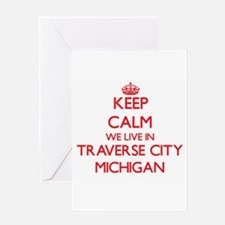 Keep calm we live in Traverse City Greeting Cards