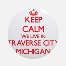 Keep calm we live in Traverse Cit Ornament (Round)