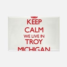 Keep calm we live in Troy Michigan Magnets