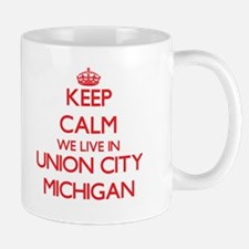 Keep calm we live in Union City Michigan Mugs