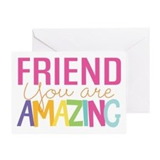 Friend You Are Amazing Greeting Cards