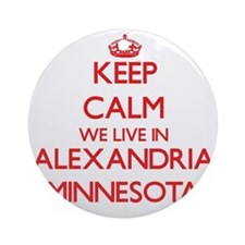 Keep calm we live in Alexandria M Ornament (Round)