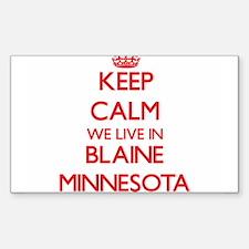 Keep calm we live in Blaine Minnesota Decal