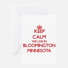 Keep calm we live in Bloomington Mi Greeting Cards