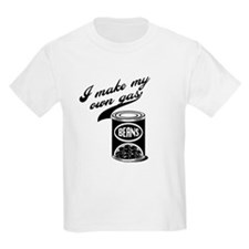 I Make My Own Gas (beans) T-Shirt