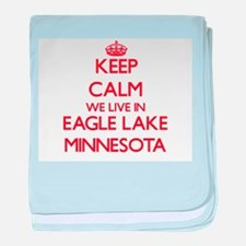 Keep calm we live in Eagle Lake Minne baby blanket