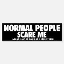 Normal People Scare Me Bumper Bumper Bumper Sticker