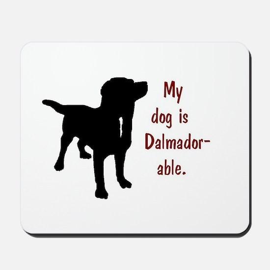 My dog is Dalmador-able - Dalmatian/Labr Mousepad