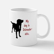 My dog is Dalmador-able - Dalmatian/Labrador Mugs