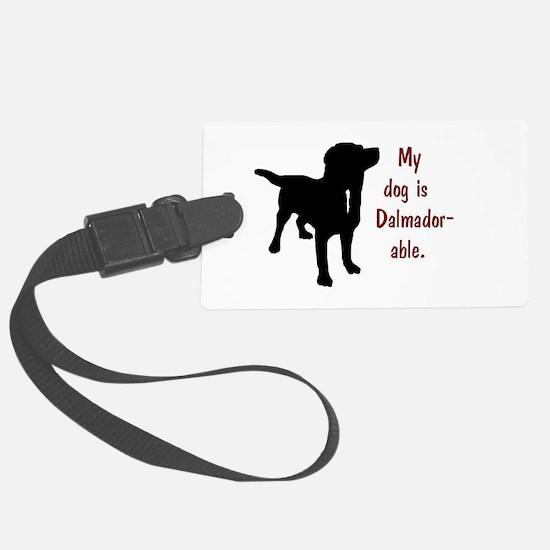 My dog is Dalmador-able - Dalmat Luggage Tag