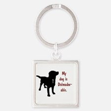 My dog is Dalmador-able - Dalmatian/Labr Keychains