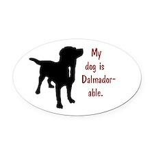 My dog is Dalmador-able - Dalmatia Oval Car Magnet