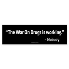War On Drugs Quote Bumper Bumper Sticker