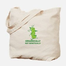 NOT GENETICALLY Tote Bag