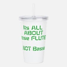 Its All ABOUT those FLUTES .....NOT Basses Acrylic