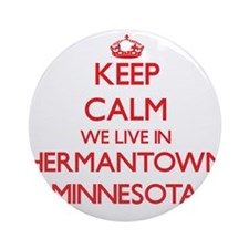 Keep calm we live in Hermantown M Ornament (Round)