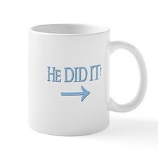 HE DID IT! (right) Mug