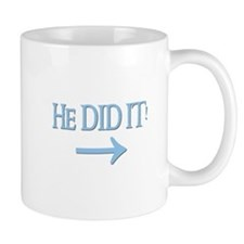 HE DID IT! (right) Small Mug