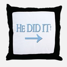HE DID IT! (right) Throw Pillow