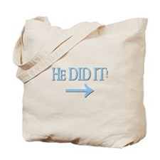 HE DID IT! (right) Tote Bag